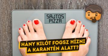 Teszt hány kilót fogsz hízni a karantén alatt