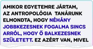 Balkezes emberek története